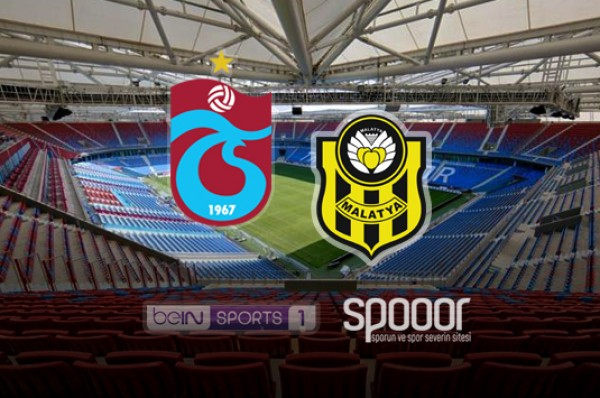 Trabzonspor - Yeni Malatyaspor Maçı Canlı İzle!