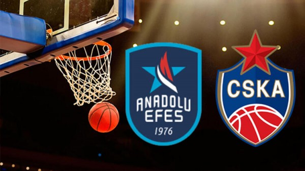 Anadolu Efes-CSKA Moskova Maçı Canlı İzle!