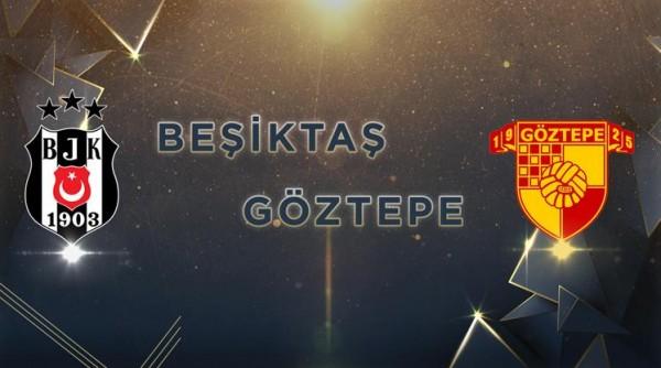 Beşiktaş-Göztepe Maçı Canlı İzle! saat kaçta hangi kanalda?