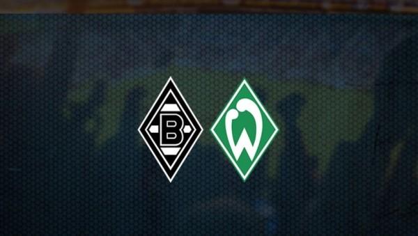 Borussia Mönchengladbach-Werder Bremen Maçı Canlı İzle!